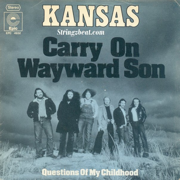 CARRY ON WAYWARD SON – KANSAS