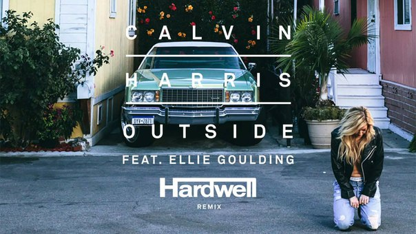 OUTSIDE – CALVIN HARRIS FT. ELLIE GOULDING