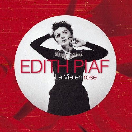 LA VIE EN ROSE – EDITH PIAF
