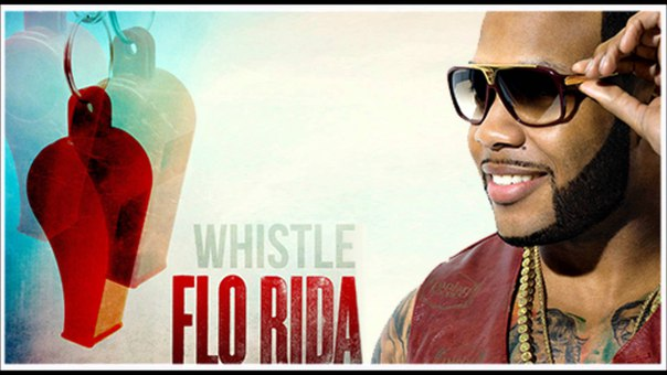 WHISTLE – FLO RIDA