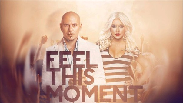 FEEL THIS MOMENT – PITBULL